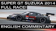 FULL RACE: Super GT Suzuka - ENGLISH commentary (Rec LIVE: 31st Aug 2014)