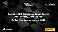 Lamborghini Blancpain Super Trofeo Europe 2016 - Paul Ricard Highlights
