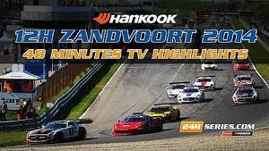 HANKOOK 12H ZANDVOORT 2014 | 48 MINUTES TV HIGHLIGHTS