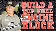 How to build a Top Fuel engine block with Alan Johnson
