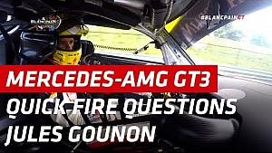 Mercedes-AMG GT3 - Quick fire question - Jules Gounon