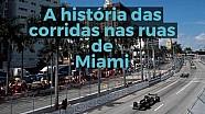 A história das corridas nas ruas de Miami